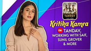 Kritika Kamra Shares About Tandav, Working With Saif Ali Khan, Sunil Grover & More