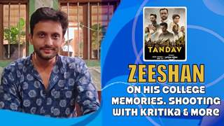 Mohd Zeeshan Ayubb On His College Memories, Tandav, Shooting With Kritika & More