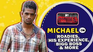 Michael On Being Roadies Runner Up, Bigg Boss, Memories & More