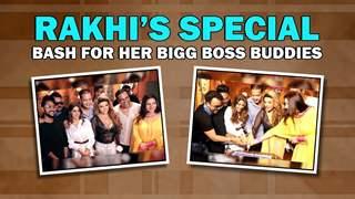 Rakhi Sawant's special bash with Vikas Gupta, Naina Singh, Nikki, Jaan & More