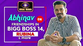 Abhinav Shukla On Friendships In Bigg Boss 14, Rubina & More