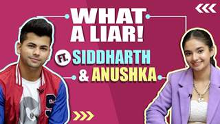 What A Liar! ft. Siddharth Nigam & Anushka Sen | Who Lies Better?