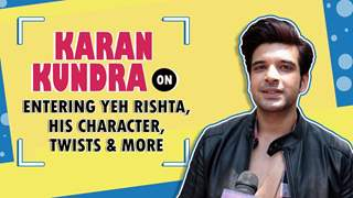 Karan Kundra on Entering Yeh Rishta Kya Kehlata hai