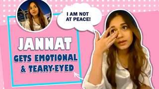 Jannat Zubair Rahmani Gets Emotional, Lehja, Song With Siddharth, Trolls & More