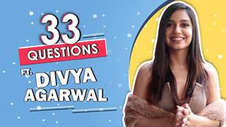 33 Questions Ft. Divya Agarwal | Fun Secrets Revealed | India Forums