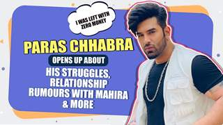 Paras Chhabra On His Struggle, Getting Replaced, #Pahira, Trolls & More