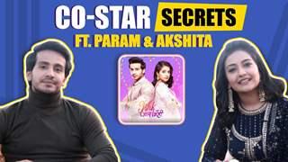 Co Star Secrets Ft. Akshita Mudgal & Param Singh | Ishk Par Zor Nahi