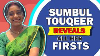 Sumbul Touqeer Reveals All Her Firsts | Audition, Rejection & More