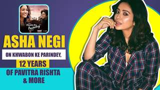 Asha Negi On Khwabon Ke Parindey, Fight With Mrinal, Pavitra Rishta & More