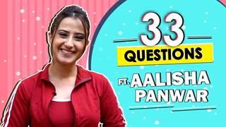 33 Questions ft. Alisha Panwar | Fun Secrets Revealed | India Forums