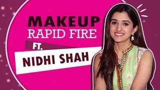 Makeup Rapid Fire Ft. Nidhi Shah | Anupamaa | India Forums