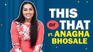 This Or That Ft. Anagha Bhosale | Fun Secrets Revealed