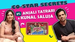 Co-Star Secrets Ft. Anjali Tatrari & Kunal Saluja   Fun Secrets Revealed