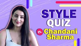Style Quiz Ft. Chandani Sharma   Style Secrets Revealed   India Forums