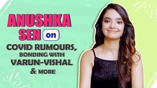 Anushka Sen Clears Covid Rumours | Bond With Varun & Vishal | KKK11 & More