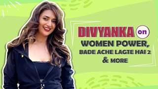 Divyanka Tripathi Dahiya On Women Power, Bade Acche Lagte Hai 2 & More