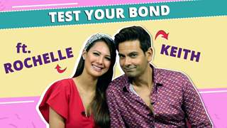 Test Your Bond Ft. Keith Sequeira & Rochelle Rao | India Forums