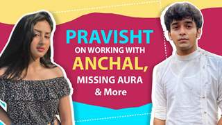 Pravisht Mishra On Barrister Babu, Missing Aura, Shooting With Anchal & More
