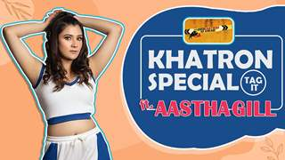Khatron Tag It Ft. Aastha Gill | Super Fun Secrets Revealed | India Forums