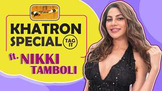 Khatron Special Tag It Ft. Nikki Tamboli | Fun Secrets Revealed | India Forums
