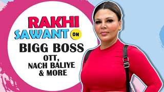 Rakhi Sawant On Going For Bigg Boss OTT, Nach Baliye, More