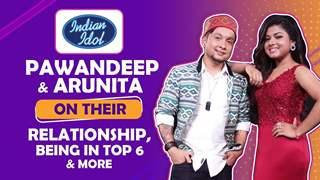 Pawandeep Rajan And Arunita Kanjilal On Their Bond, Being In Top 6 & More