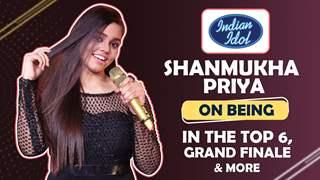 Shanmukha Priya On Being In The Grand Finale Of Indian Idol   Top 6