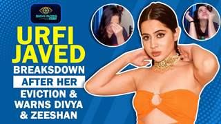 Urfi Javed BREAKSDOWN Post Her Eviction   Warns Divya & Zeeshan   Bigg Boss OTT