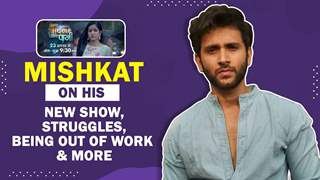 Mishkat Varma On His New Show, Being Out Of Work, Failures & More