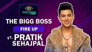 The Bigg Boss Fire Up Ft. Pratik Sehajpal   Bigg Boss OTT