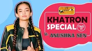 The Khatron Tag It Ft. Anushka Sen   Fun Secrets Revealed   India Forums