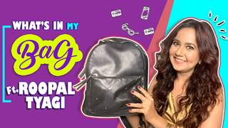 What's In My Bag Ft. Roopal Tyagi | Bag Secrets Revealed | India Forums