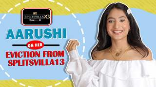 Arushi Chib On Her Eviction From Splitsvilla 13 & More