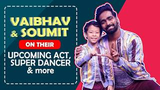 Vaibhav & Soumit On Their Upcoming Act In Super Dancer, Fun moments & More