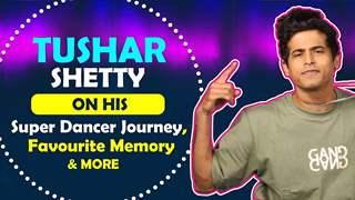 Tushar Shetty On His Super Dancer Journey, Favourite Memory & More | Sony tv