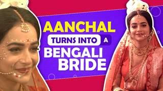 Aanchal Goswami Turns Into A Bengali Bride | Rishton Ka Manjha
