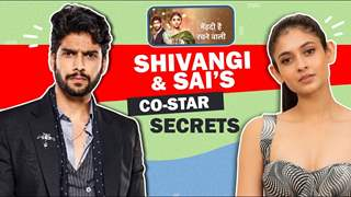 Shivangi & Sai Talk About Each Other's Co-Star Secrets, First Impressions & More
