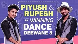 Dance Deewane 3 Winners Interview | Piyush & Rupesh On Winning, Memories & More