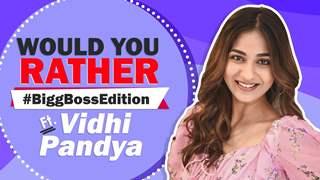Would You Rather Ft. Vidhi Pandya | Bigg Boss 15 | India Forums
