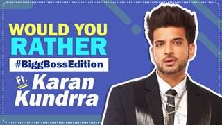 Would You Rather Ft. Karan Kundrra | Bigg Boss Edition | India Forums
