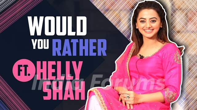 Helly Shah Plays Would You Rather With India Forums | Sufiyana Pyaar Mera